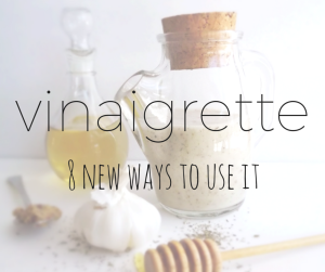 8 Ways to Use vinaigrette (Other than green salad!)