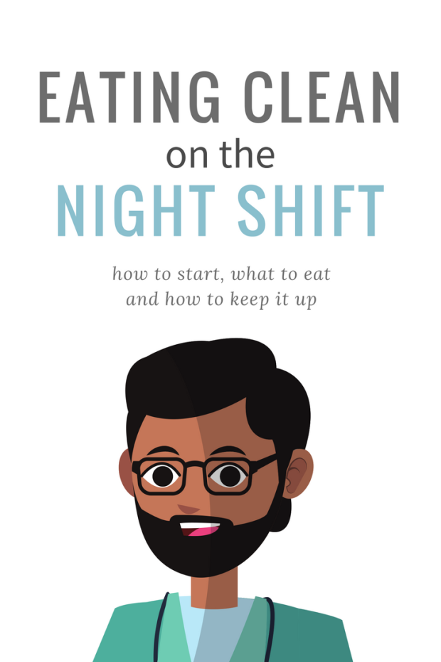 How to Eat Clean while working the Night Shift