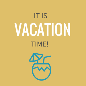 It is vacation time!